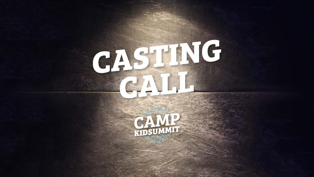 Camp KidSummit Casting Call