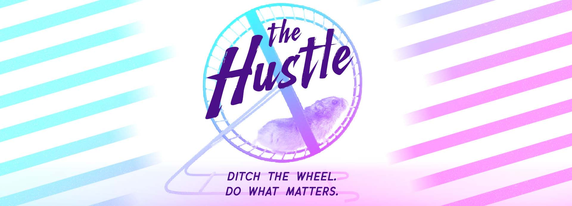 The Hustle – Week 5 – Lean In