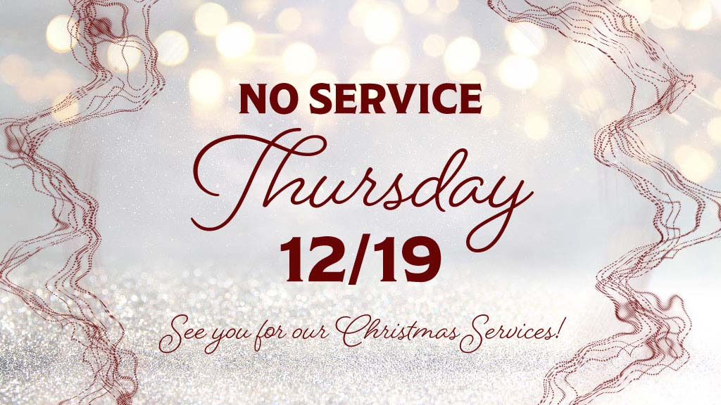 No Service Thursday 12/19