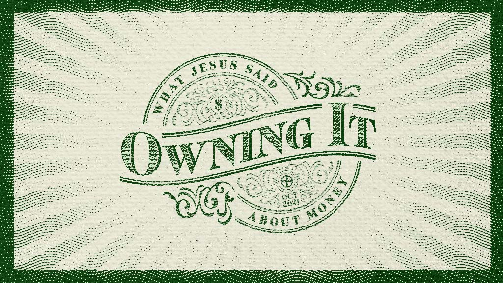 Owning It - What Jesus Said About Money