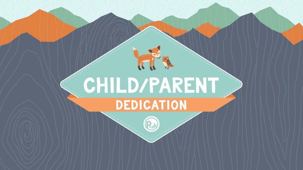 Peak Child/Parent Dedication
