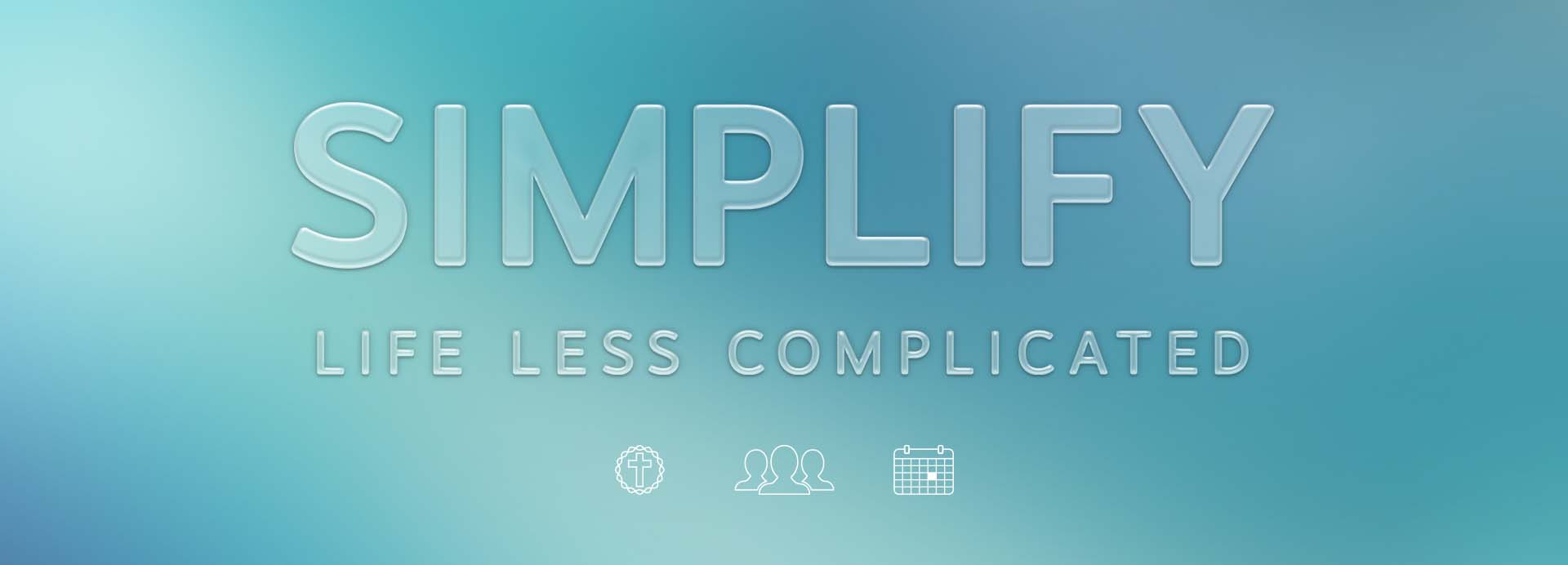 Simplify – Week 4 – There's Today
