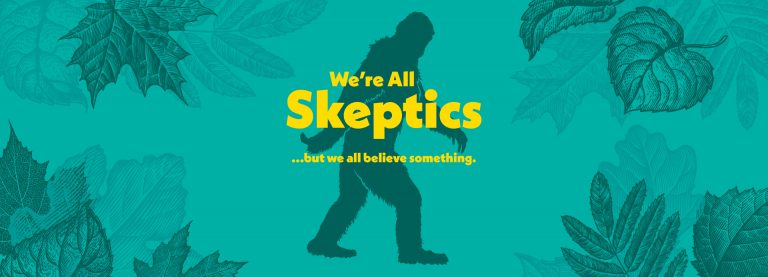 We're All Skeptics – Week 1 – Everybody Believes Something
