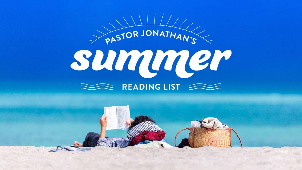 Pastor Jonathan's Summer Reading List