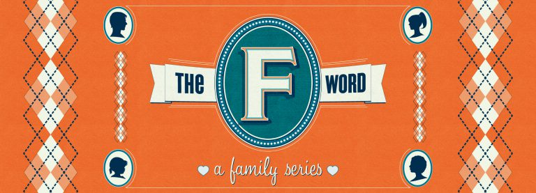 The F Word – A Family Series – Week 4 – Kernersville – Brothers and Sisters