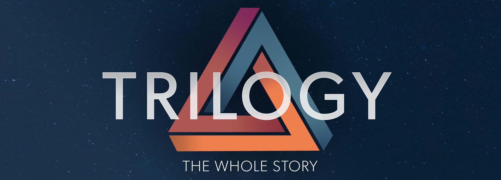 Trilogy – The Whole Story
