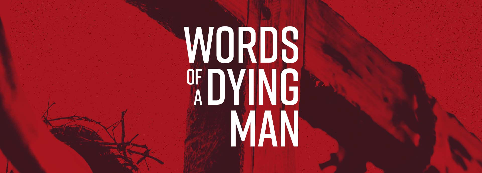 Words of a Dying Man